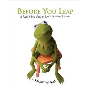 before-you-leap-by-kermit-the-frog.jpg